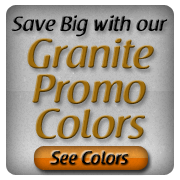 Discounted Granite Prices with our Promotional Colors
